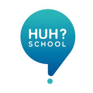 HUH? School