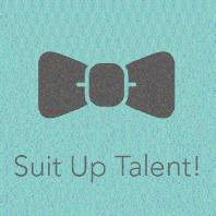Suit Up Talent!